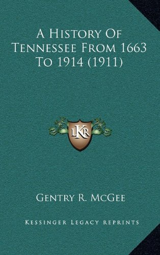 9781164372028: A History Of Tennessee From 1663 To 1914 (1911)