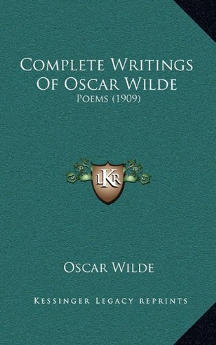9781164372554: Complete Writings Of Oscar Wilde: Poems (1909)