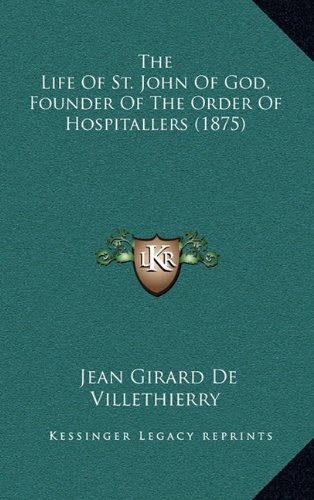 9781164373230: The Life Of St. John Of God, Founder Of The Order Of Hospitallers (1875)