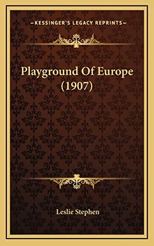 Playground of Europe (1907): Leslie Stephen