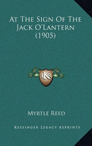 9781164374268: At The Sign Of The Jack O'Lantern (1905)