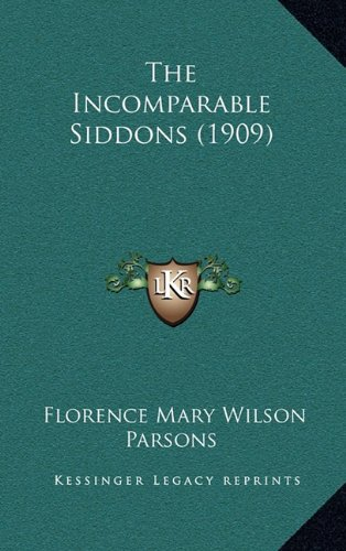 9781164374329: The Incomparable Siddons (1909)