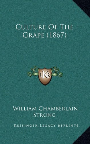 9781164377184: Culture of the Grape (1867)