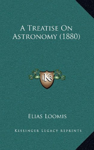 9781164377733: A Treatise on Astronomy (1880)