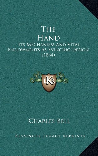 9781164377764: The Hand: Its Mechanism And Vital Endowments As Evincing Design (1834)