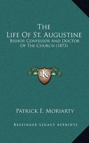 9781164377917: The Life Of St. Augustine: Bishop, Confessor And Doctor Of The Church (1873)