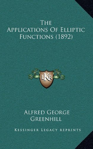 9781164380221: The Applications Of Elliptic Functions (1892)