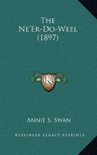 The Ne'Er-Do-Weel (1897) (1164381091) by Swan, Annie S.