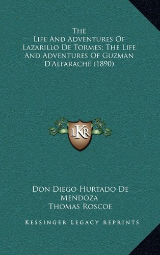 The Life And Adventures Of Lazarillo De Tormes; The Life And Adventures Of Guzman D'Alfarache (1890) (1164381555) by De Mendoza, Don Diego Hurtado; Aleman, Mateo