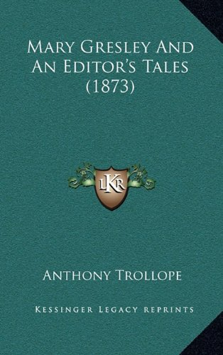 9781164382119: Mary Gresley And An Editor's Tales (1873)