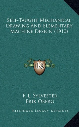 9781164382331: Self-Taught Mechanical Drawing And Elementary Machine Design (1910)