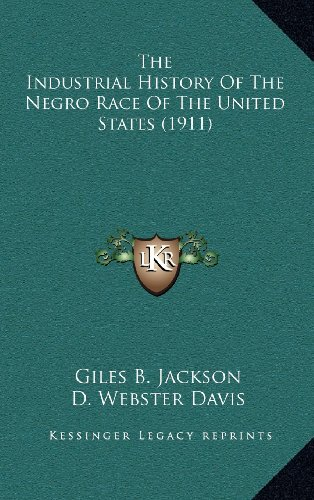 9781164383109: The Industrial History Of The Negro Race Of The United States (1911)