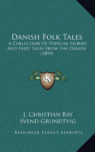 9781164384267: Danish Folk Tales: A Collection Of Popular Stories And Fairy Tales From The Danish (1899)