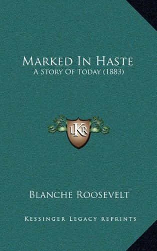 9781164385080: Marked In Haste: A Story Of Today (1883)