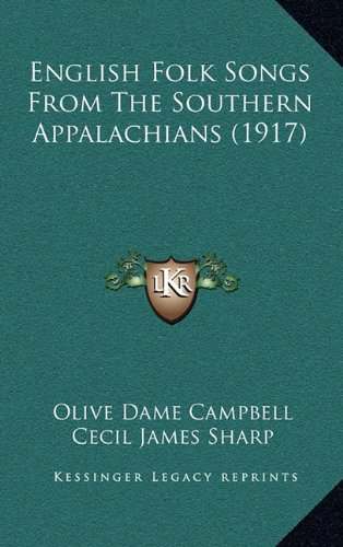 9781164386117: English Folk Songs From The Southern Appalachians (1917)