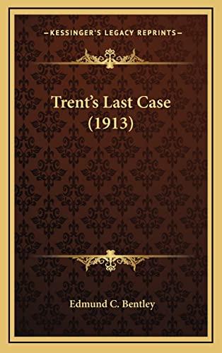 9781164386476: Trent's Last Case (1913)