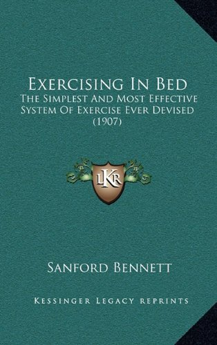 9781164386490: Exercising In Bed: The Simplest And Most Effective System Of Exercise Ever Devised (1907)