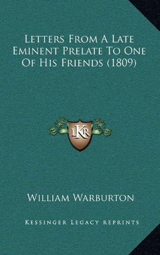 9781164386704: Letters From A Late Eminent Prelate To One Of His Friends (1809)