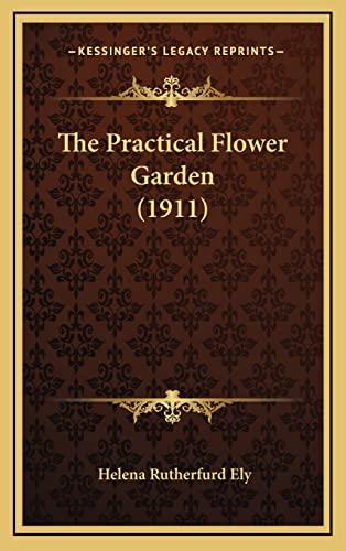 9781164387763: The Practical Flower Garden (1911)
