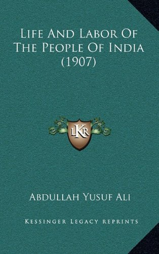 Life And Labor Of The People Of India (1907) (1164388304) by Abdullah Yusuf Ali