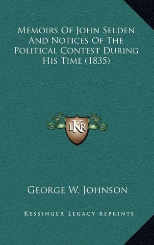 9781164390534: Memoirs Of John Selden And Notices Of The Political Contest During His Time (1835)