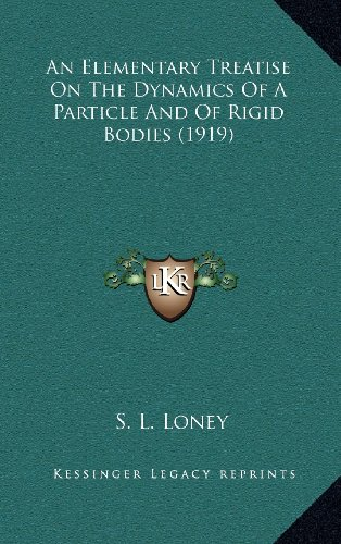 9781164390923: An Elementary Treatise On The Dynamics Of A Particle And Of Rigid Bodies (1919)