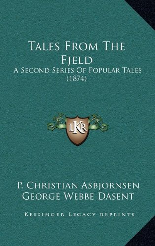 9781164394006: Tales From The Fjeld: A Second Series Of Popular Tales (1874)