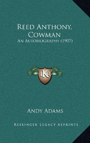 9781164395782: Reed Anthony, Cowman: An Autobiography (1907)