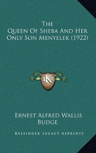 9781164395997: The Queen Of Sheba And Her Only Son Menyelek (1922)