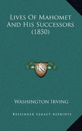 9781164398035: Lives Of Mahomet And His Successors (1850)