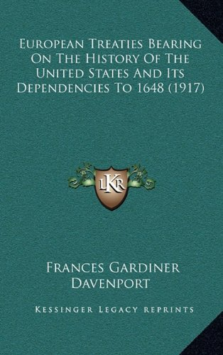 9781164398141: European Treaties Bearing On The History Of The United States And Its Dependencies To 1648 (1917)