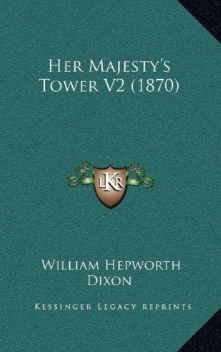 9781164399018: Her Majesty's Tower V2 (1870)