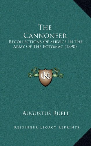 9781164400752: The Cannoneer: Recollections Of Service In The Army Of The Potomac (1890)
