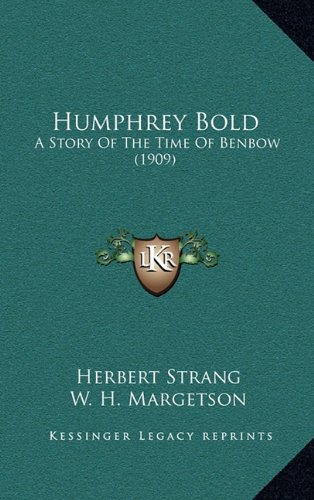 9781164401544: Humphrey Bold: A Story Of The Time Of Benbow (1909)