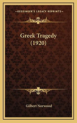 9781164401612: Greek Tragedy (1920)