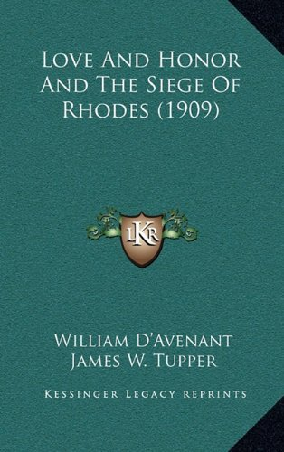9781164404255: Love And Honor And The Siege Of Rhodes (1909)