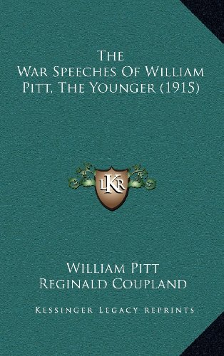9781164404484: The War Speeches of William Pitt, the Younger (1915)