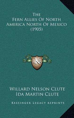 9781164406495: The Fern Allies Of North America North Of Mexico (1905)