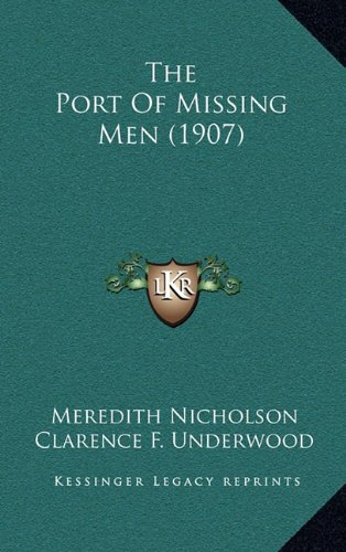 9781164407720: The Port Of Missing Men (1907)
