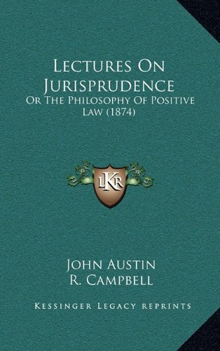 9781164409359: Lectures On Jurisprudence: Or The Philosophy Of Positive Law (1874)