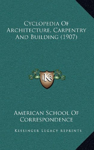 9781164409557: Cyclopedia Of Architecture, Carpentry And Building (1907)