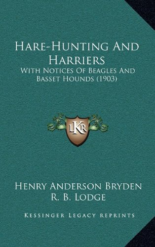 9781164409670: Hare-Hunting And Harriers: With Notices Of Beagles And Basset Hounds (1903)