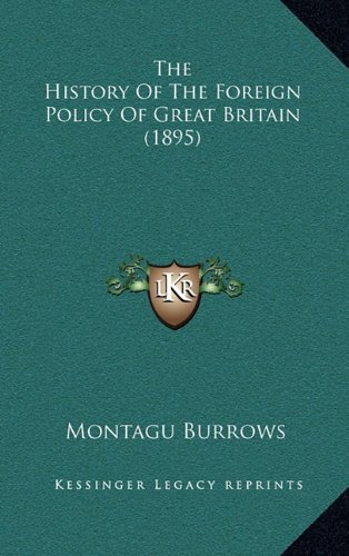 9781164410430: The History Of The Foreign Policy Of Great Britain (1895)
