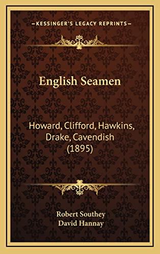 9781164410607: English Seamen: Howard, Clifford, Hawkins, Drake, Cavendish (1895)