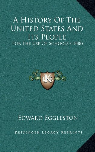 9781164411741: A History Of The United States And Its People: For The Use Of Schools (1888)