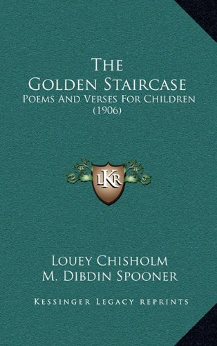 9781164413073: The Golden Staircase: Poems and Verses for Children (1906)