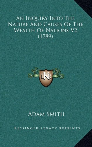 9781164415107: An Inquiry Into The Nature And Causes Of The Wealth Of Nations V2 (1789)