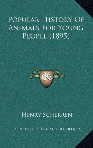 9781164417194: Popular History Of Animals For Young People (1895)