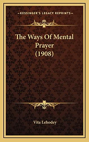 9781164418627: The Ways Of Mental Prayer (1908)