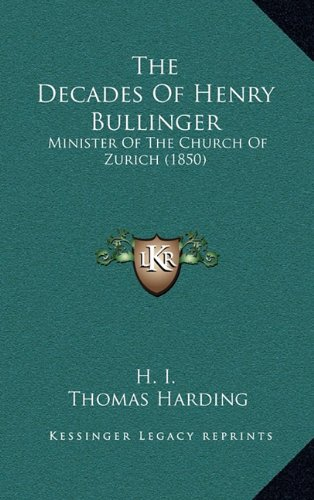 9781164418641: The Decades Of Henry Bullinger: Minister Of The Church Of Zurich (1850)